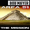 Area 51: the Mission Audiobook by Bob Mayer, Robert Doherty Narrated by Jeffrey Kafer