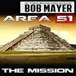 Area 51: the Mission | Bob Mayer,Robert Doherty