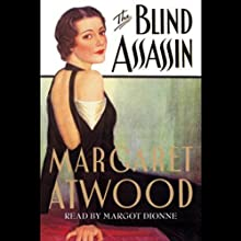 The Blind Assassin (       UNABRIDGED) by Margaret Atwood Narrated by Margot Dionne