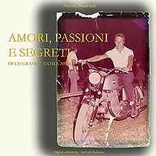 Amori, passioni e segreti di un grande Antiquario (       UNABRIDGED) by Nunzia Manicardi Narrated by Roberto Benfenati