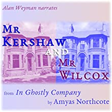 Mr Kershaw and Mr Wilcox Audiobook by Amyas Northcote Narrated by Alan Weyman