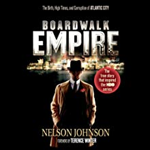 Boardwalk Empire: The Birth, High Times, and Corruption of Atlantic City (       UNABRIDGED) by Nelson Johnson Narrated by Joe Mantegna, Terence Winter