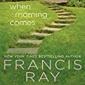When Morning Comes: A Family Affair Novel, Book 2 Audiobook by Francis Ray Narrated by Betty Hart