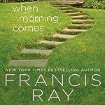 When Morning Comes: A Family Affair Novel, Book 2 | Francis Ray