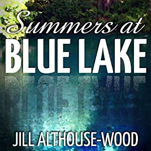 Summers at Blue Lake | [Jill Althouse-Wood]