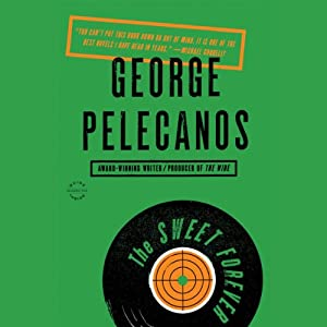 The Sweet Forever: A Novel | [George P. Pelecanos]