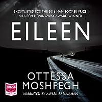 Eileen Hörbuch von Ottessa Moshfegh Gesprochen von: Alyssa Bresnahan