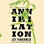 Annihilation: Southern Reach Trilogy, Book 1 | Jeff VanderMeer