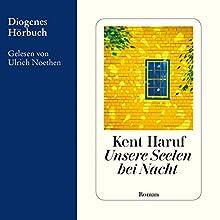 Unsere Seelen bei Nacht Hörbuch von Kent Haruf Gesprochen von: Ulrich Noethen