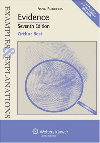 Examples & Explanations: Evidence, 7th Edition