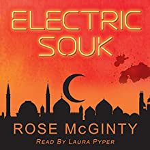 Electric Souk Audiobook by Rose McGinty Narrated by Laura Pyper