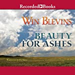 Beauty for Ashes: Rendezvous Series, Book 2 (       UNABRIDGED) by Win Blevins Narrated by Ed Sala