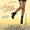 Mix 'N Match: No Match for Love, Book 3 Audiobook by Lindzee Armstrong Narrated by Tiffany Williams
