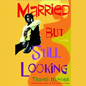 Married But Still Looking | [Travis Hunter]