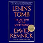 Lenin's Tomb: The Last Days of the Soviet Empire Hörbuch von David Remnick Gesprochen von: Michael Prichard