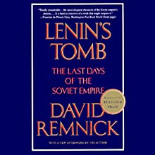 Lenin's Tomb: The Last Days of the Soviet Empire (       UNABRIDGED) by David Remnick Narrated by Michael Prichard