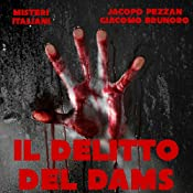 Il delitto del DAMS [The Crime of DAMS] | [Jacopo Pezzan, Giacomo Brunoro]