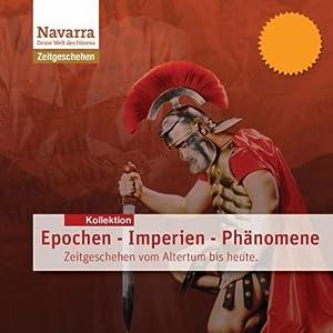 Epochen - Imperien - Phänomene: Zeitgeschehen vom Altertum bis heute | [div.]