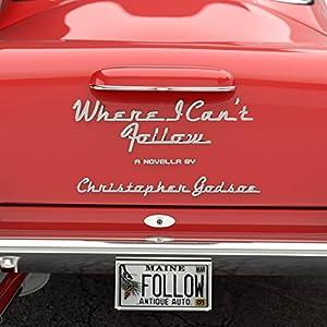 Where I Can't Follow: A Covinous Tale | [Christopher Godsoe]