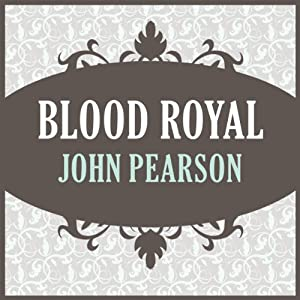 Blood Royal | [John Pearson]