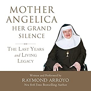 Mother Angelica: Her Grand Silence Audiobook