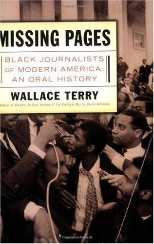 Missing Pages: Black Journalists of Modern America: An Oral History
