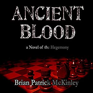 Ancient Blood: A Novel of the Hegemony Audiobook