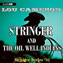 Stringer and the Oil Well Indians (       UNABRIDGED) by Lou Cameron Narrated by Barry Press