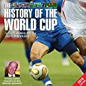 The History of the World Cup - 2010 Edition  by Brian Glanville Narrated by Bob Wilson