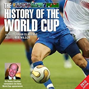 The History of the World Cup – 2010 Edition | [Brian Glanville]