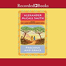 Precious and Grace: No. 1 Ladies' Detective Agency, Book 17 Audiobook by Alexander McCall Smith Narrated by Lisette Lecat