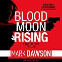 Blood Moon Rising: Beatrix Rose, Book 2 (       UNABRIDGED) by Mark Dawson Narrated by Mark Deakins