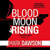 Blood Moon Rising: Beatrix Rose, Book 2 | [Mark Dawson]