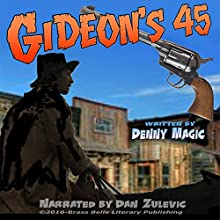 Gideon's .45 Audiobook by Denny Magic Narrated by Dan Zulevic