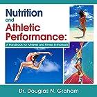 Nutrition and Athletic Performance Hörbuch von Douglas N. Graham Gesprochen von: Brett Barry