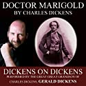 Doctor Marigold: Dickens on Dickens (       UNABRIDGED) by Charles Dickens Narrated by Gerald Dickens