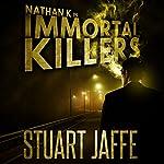 Immortal Killers: Nathan K, Book 1 | Stuart Jaffe