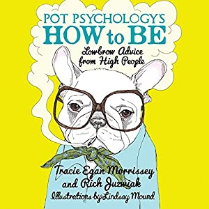 Pot Psychology's How to Be Audiobook