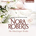 The MacGregor Brides: The MacGregors, Book 6 Audiobook by Nora Roberts Narrated by Angela Dawe