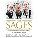 Sages: Warren Buffett, George Soros, Paul Volcker, and the Maelstrom of Markets Audiobook by Charles R. Morris Narrated by Sean Runnette