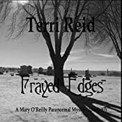 Frayed Edges: Mary O'Reilly Paranormal Mysteries, Book 17 | Terri Reid