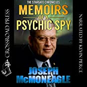 The Stargate Chronicles: Memoirs of a Psychic Spy, The Remarkable Life of U.S. Government Remote Viewer 001 | [Joseph McMoneagle]