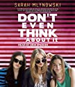 Don't Even Think About It (       UNABRIDGED) by Sarah Mlynowski Narrated by Erin Spencer