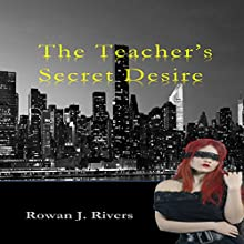 The Teacher's Secret Desire: A Little Red BDSM Fantasy Volume 1 (       UNABRIDGED) by Rowan J. Rivers Narrated by Audrey Lusk