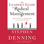 The Leader's Guide to Radical Management: Reinventing the Workplace for the 21st Century | [Stephen Denning]