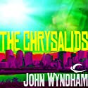 The Chrysalids (       UNABRIDGED) by John Wyndham Narrated by Graeme Malcolm
