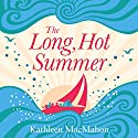 The Long Hot Summer Audiobook by Kathleen MacMahon Narrated by Grainne Gills