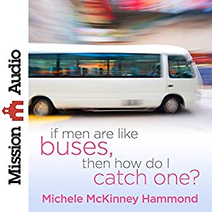 If Men Are Like Buses, Then How Do I Catch One? Audiobook