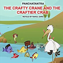 The Crafty Crane and the Craftier Crab Audiobook by Rahul Garg Narrated by  Dhruv