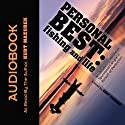 Personal Best: Fishing and Life: An Obsessive Tournament Angler's Pursuit of Perfection (       UNABRIDGED) by Kurt Mazurek Narrated by Kurt Mazurek